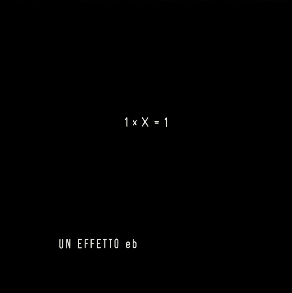 Vincenzo Agnetti, Un effetto eb,1971, galleria Il Ponte, Firenze